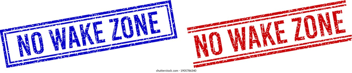 NO WAKE ZONE rubber watermarks with grunge texture. Vectors designed with double lines, in blue and red colors. Text placed inside double rectangle frame and parallel lines.