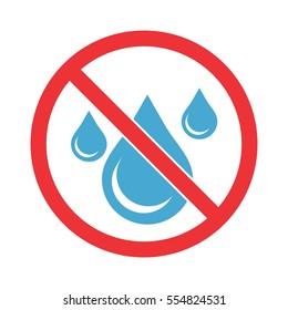 No water sign. Water drop forbidden.