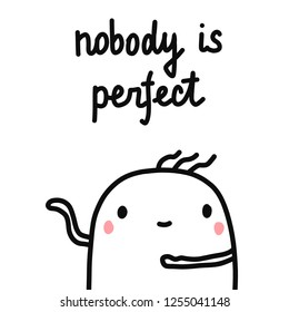 Nobody is perfect hand drawn illustration with cute marshmallow for psychology psychotherapy help support session prints posters banners t shirts cards notebooks journals articles