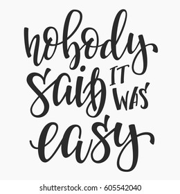 Nobody Said It Was Easy Images Stock Photos Vectors Shutterstock