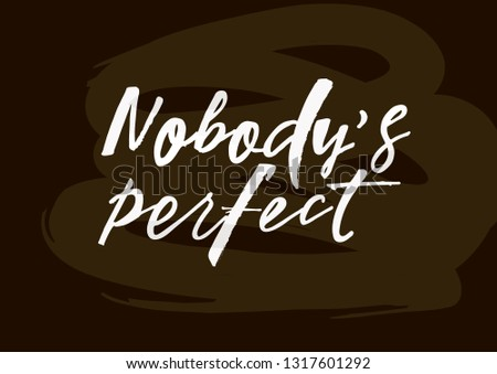 Nobodys Perfect Quote Modern Handlettering Text Stock Vector