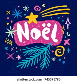 Noel sketch style. Christmas lettering greeting cards. Multicolor doodles snowflakes stars typography branch trendy firecracker fireworks. Hand drawn vector illustration.