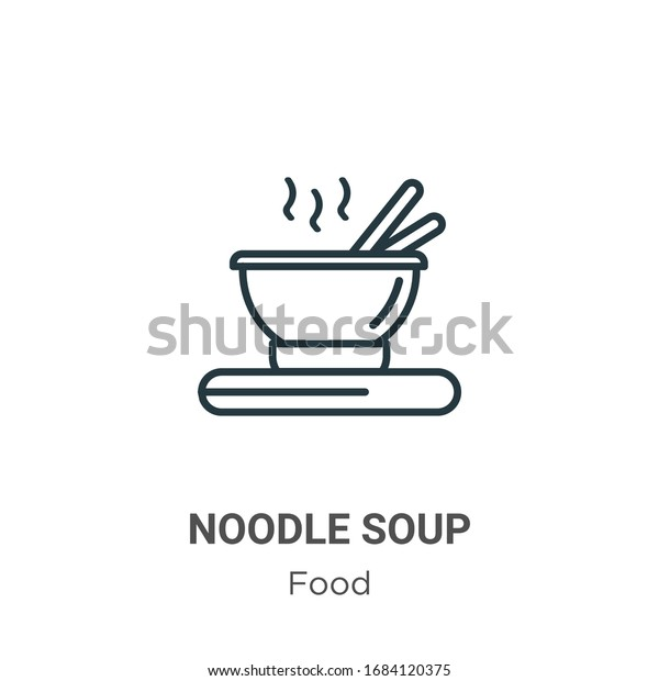 Noodle Soup Outline Vector Icon Thin Stock Vector Royalty Free 1684120375
