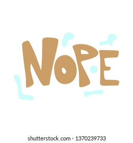 Nope hand drawn beige flat lettering with light blue spots. Slang handwritten phrase. Slogan, quote sketch typography. Vector cartoon inscription. Poster, t-shirt, print, label, sticker design