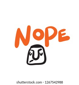 Nope. Hand lettering poster with illustration of funny dissatisfied face. Made in vector.