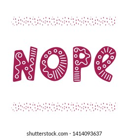 Nope hand lettering word. Hand drawn vector phrase. Greeting card, banner, poster design element on the white background.