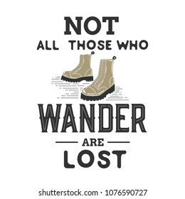 """Not All Those Who Wander Are Lost"" vintage label.Vector illustration."