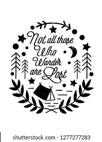 Not all those who wander are lost, Vector vintage, hand draw design, distressed effect old style,  t shirt design, Vector