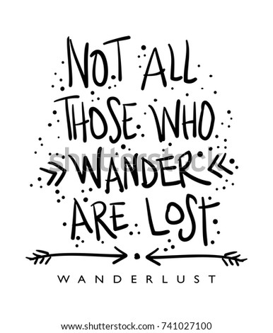 Not All Those Who Wander Lost Stock Vector Royalty Free 741027100
