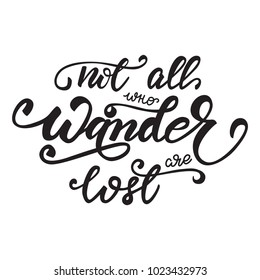 Not all who wander are lost lettering quote. Vector illustration