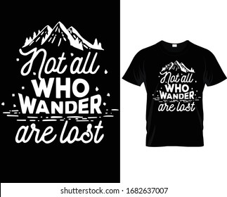 Not all who wander are lost t-shirt slogan and apparel design, typography, print, vector illustration. Global swatches