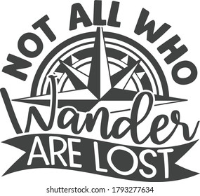 Not all who wander are lost | Travel quote