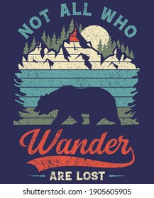 Not all who Wander are lost Vintage Camping T-Shirt Design