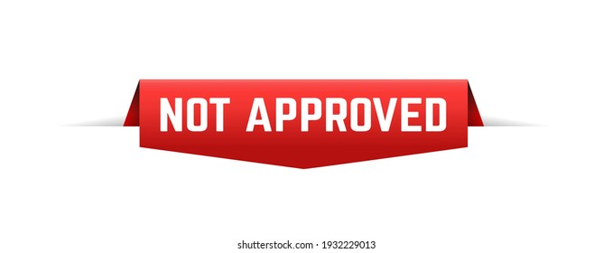 not approved ribbon. not approved isolated band sign. not approved banner.