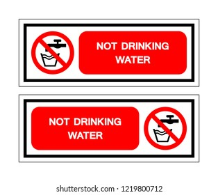 Not Drinking Water Symbol Sign, Vector Illustration, Isolated On White Background Label. EPS10