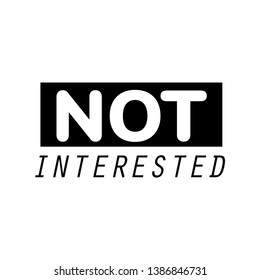 Not Interested Quote, Typography T-shirt design, Vector, square