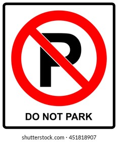 Not parking sign, do not park. Vector sticker for park area, space, park house, parking, mall. General prohibition red circle isolated on white. car not allowed here.