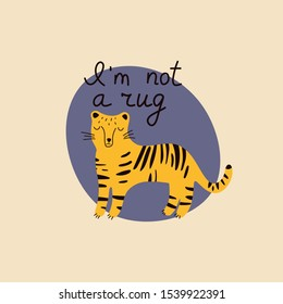 I'm not a rug hand drawn lettering. Killing animals concept for poster, card or print. Poaching