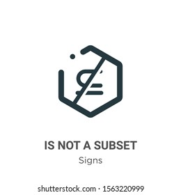 Is not a subset symbol vector icon on white background. Flat vector is not a subset symbol icon symbol sign from modern signs collection for mobile concept and web apps design.
