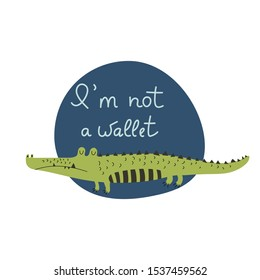 I'm not a wallet hand drawn lettering. Killing animals concept for poster, card or print. Poaching