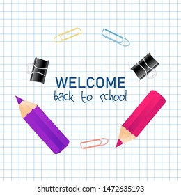 Notebook copybook grid paper note, colorful pencil with quote Welcome back to school, and school suplies frame. Copy space place text background, vector illustration. Square Banner template
