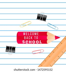 Notebook lined grid paper note, ruler, red pencil with quote Welcome back to school, and school suplies copy space place text background, vector illustration. Square Banner template