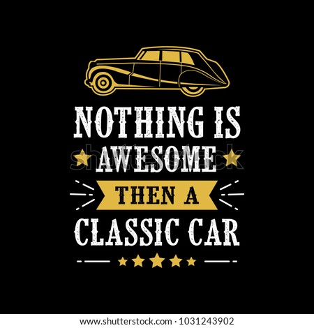 Nothing Awesome Classic Car Sayings Quotes Stock Vector Royalty