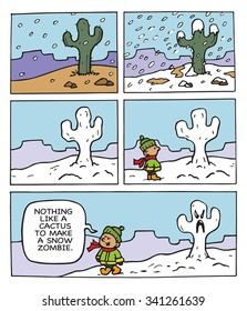 NOTHING LIKE A CACTUS TO MAKE A SNOW ZOMBIE.