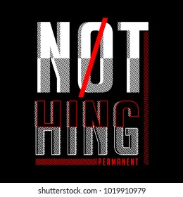 nothing permanent t shirt design graphic, vector illustration artistic urban art