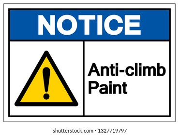 Notice Anti Climb Paint Symbol Sign, Vector Illustration, Isolated On White Background Label .EPS10