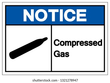 Notice Compressed Gas Symbol Sign, Vector Illustration, Isolate On White Background Label. EPS10