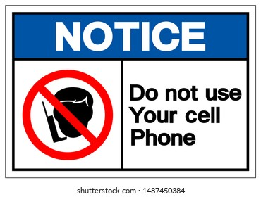 Notice Do Not Use Your Cell Phone Symbol Sign, Vector Illustration, Isolated On White Background Label .EPS10