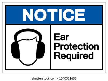 Notice Ear Protection Required Symbol Sign, Vector Illustration, Isolate On White Background Label. EPS10