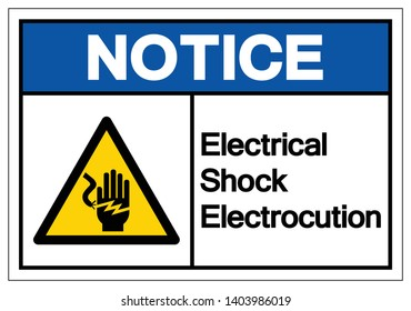Notice Electrical Shock Electrocution Symbol Sign, Vector Illustration, Isolate On White Background Label .EPS10