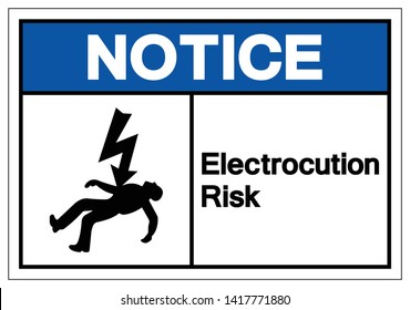 Notice Electrocution Risk Symbol Sign, Vector Illustration, Isolated On White Background Label .EPS10