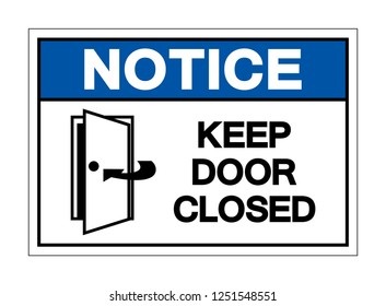 Notice Keep Door Closed Symbol Sign ,Vector Illustration, Isolate On White Background Label. EPS10