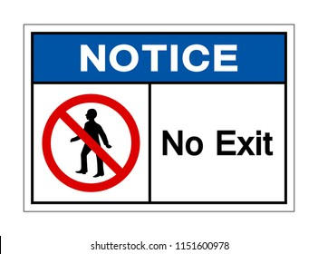 Notice No Exit Symbol Signage,Vector Illustration, Isolate On White Background Label. EPS10