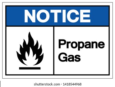 Notice Propane Gas Symbol Sign, Vector Illustration, Isolate On White Background Label. EPS10