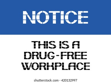 Notice.This is a drug-free workplace. Graphical representation of a specific thematic nature in the accompanying text.