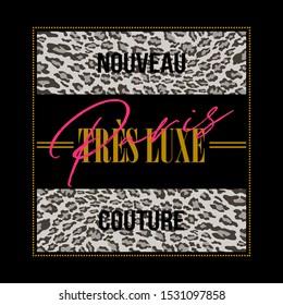 nouveau tres luxe couture,french meas new sewing very luxury,Leopard tuxture vector paris fashion  graphic design pritn t-shirts