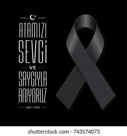 November 10  - Ataturk Death Anniversary. National day of memory in Turkey. English: remembering with love and respect
