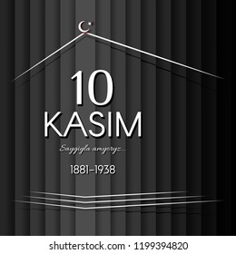 November 10 Day of memory mourning of Ataturk in Turkey the president founder of the Turkish Republic text 10 kasim banner with mausoleum on a black background The theme of respect memory grief Vector