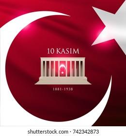 November 10, The founder of the Republic of Turkey M. K. Ataturk's death anniversary. English: November 10. 1881-1938 Turkish Flag symbol.