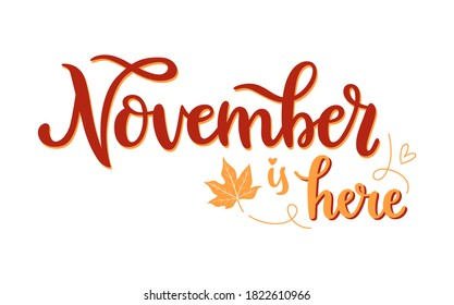 November is here handwritten lettering phrase with yellow leaf symbol. Hand-drawn calligraphy for seasonal vector art. Creative typography design for card, sticker, web banner or print.
