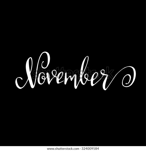 November Month Lettering Calligraphy Sign On Stock Vector