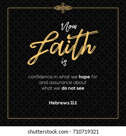 now faith is confidence in what we hope for, bible quotes from Hebrews