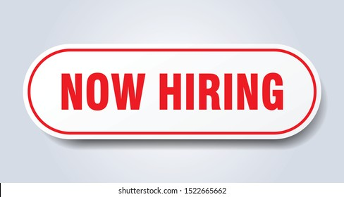 now hiring sign. now hiring rounded red-white sticker