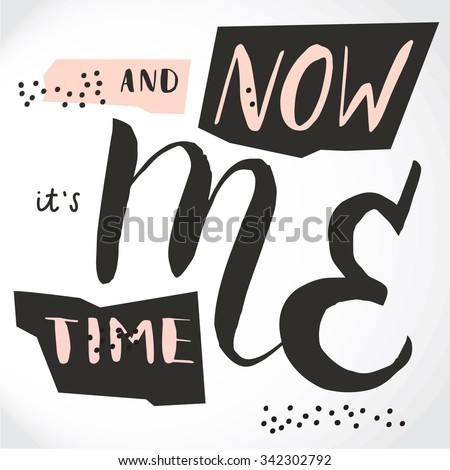 Me Time Quotes Now Me Time Hand Drawn Poster Stock Vector (Royalty Free  Me Time Quotes