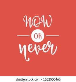 now or never typography template design for cover. vector typography illustration.
