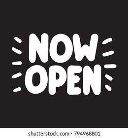 Now open. Vector hand drawn lettering illustration on dark background.